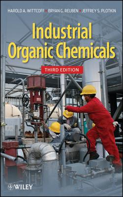 Industrial Organic Chemicals By Wittcoff, Harold A./ Reuben, Bryan G./ Plotkin, Jeffery S.