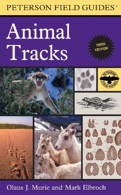 Peterson Field Guide to Animal Tracks By Murie, Olaus Johan/ Elbroch, Mark