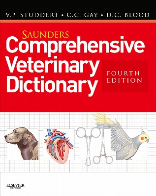 Saunders Comprehensive Veterinary Dictionary By Studdert, Virginia P./ Gay, Clive C./ Blood, Douglas C.